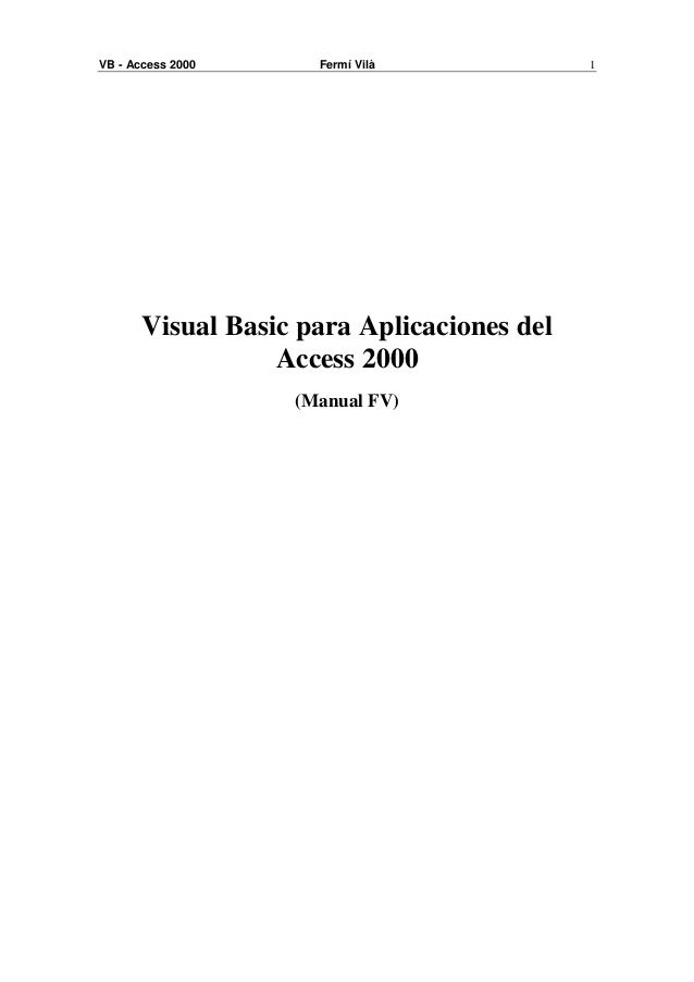VB - Access 2000     Fermí Vilà             1       Visual Basic para Aplicaciones del                  Access 2000       ...