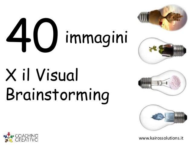 40  immagini  X il Visual Brainstorming www.kairossolutions.it