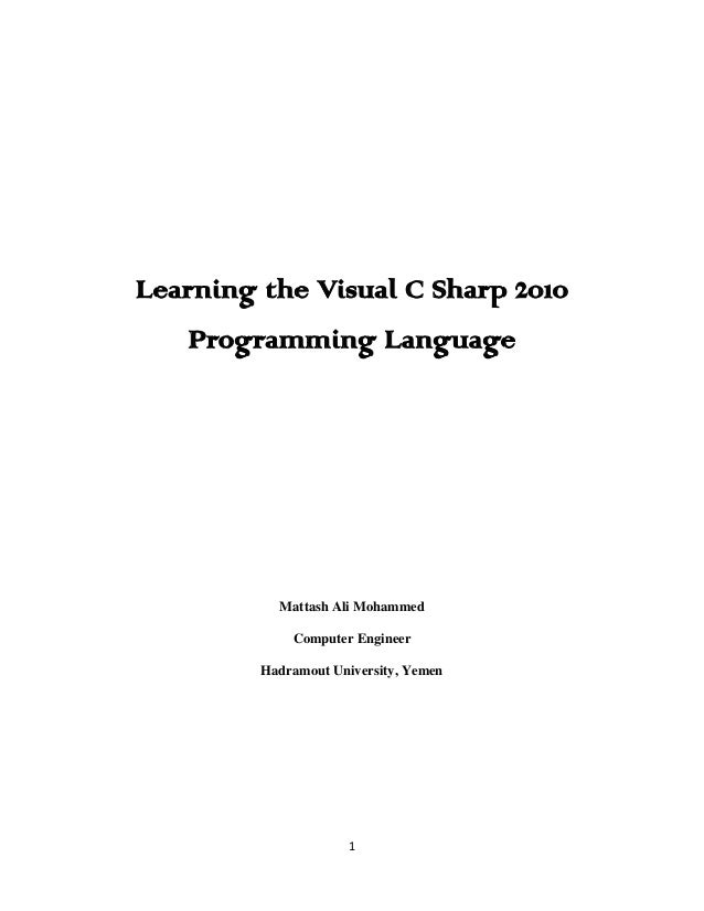 Learning the Visual C Sharp 2010   Programming Language           Mattash Ali Mohammed             Computer Engineer      ...