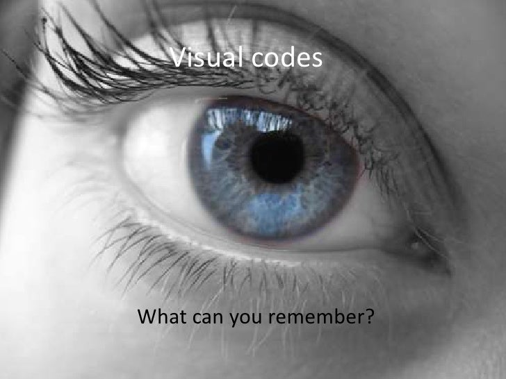 Visual codes <br />What can you remember?<br />