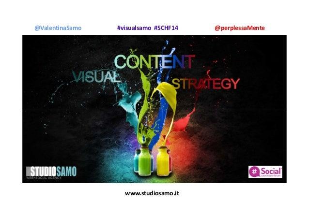 www.studiosamo.it @ValentinaSamo @perplessaMente#visualsamo #SCHF14