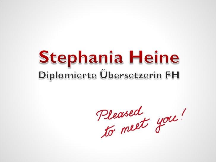 StephaniaHeine<br />DiplomierteÜbersetzerin FH<br />