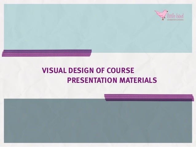 Visual design of course presentation materials f teaser course