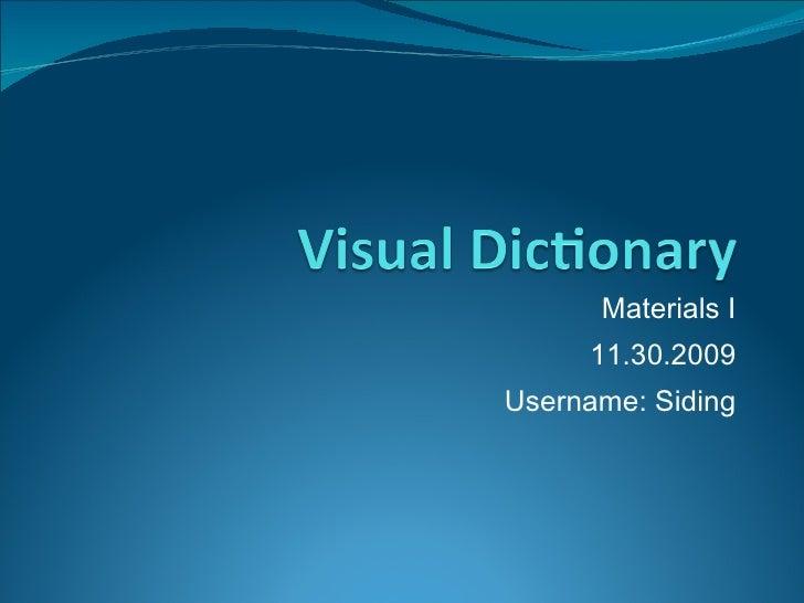 Materials I 11.30.2009 Username: Siding