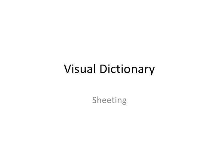 Visual Dictionary-Sheeting