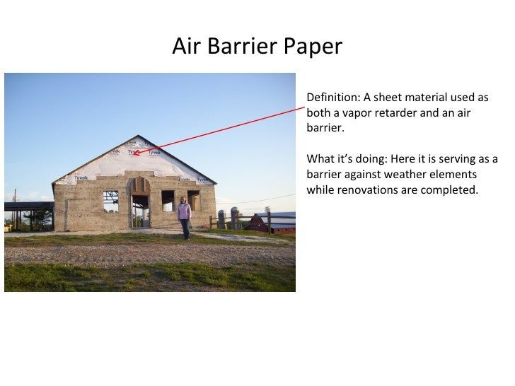Definition: A sheet material used as both a vapor retarder and an air barrier.  What it's doing: Here it is serving as a b...