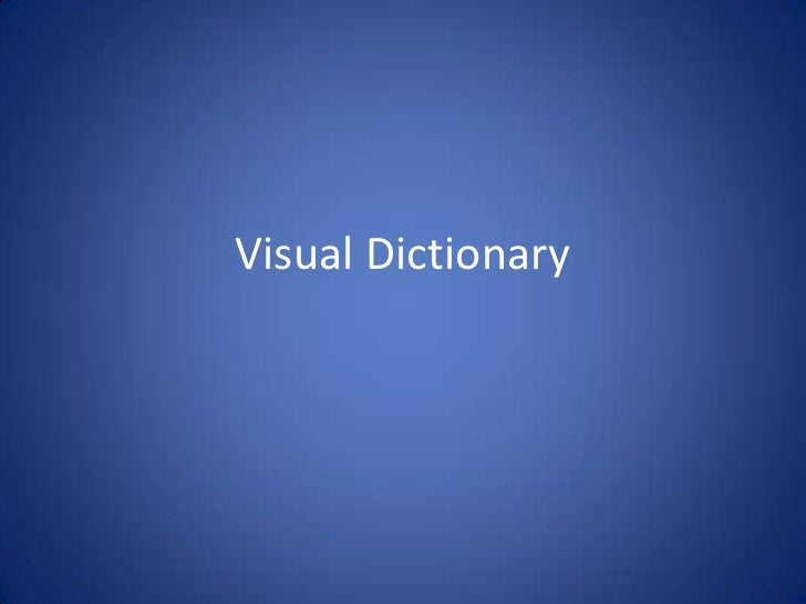 Visual Dictionary<br />