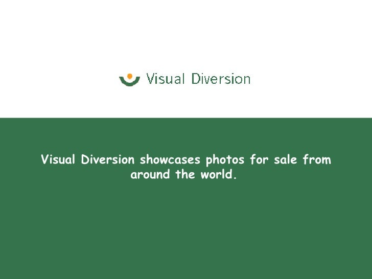 Visual Diversion showcases photos for sale from around the world.