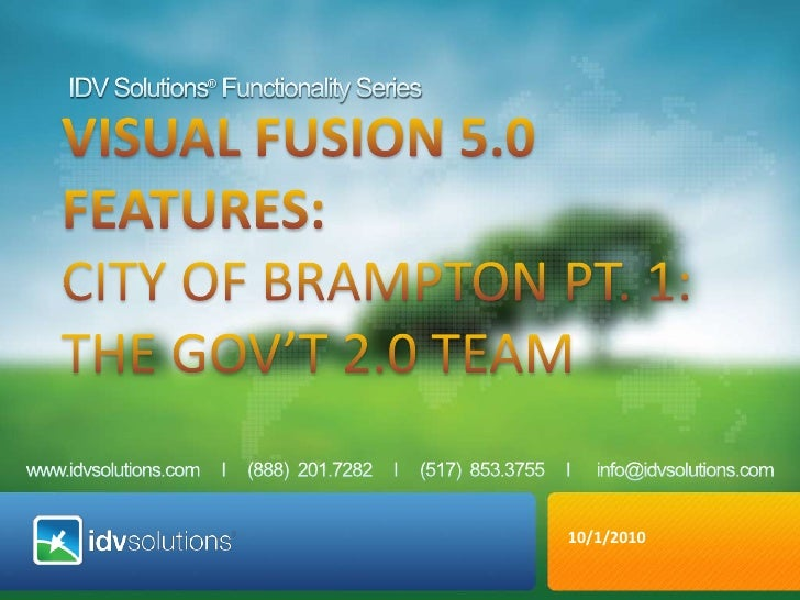IDV Solutions® Functionality Series<br />VISUAL fusion 5.0 <br />Features: <br />City ofBrampton Pt. 1: The Gov't 2.0 Team...