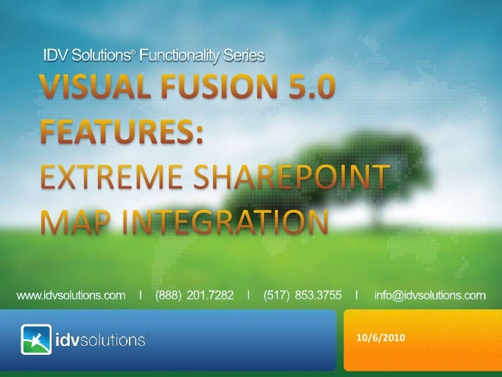 IDV Solutions® Functionality Series<br />VISUAL fusion 5.0 <br />Features: <br />Extreme SharePoint Map Integration<br />