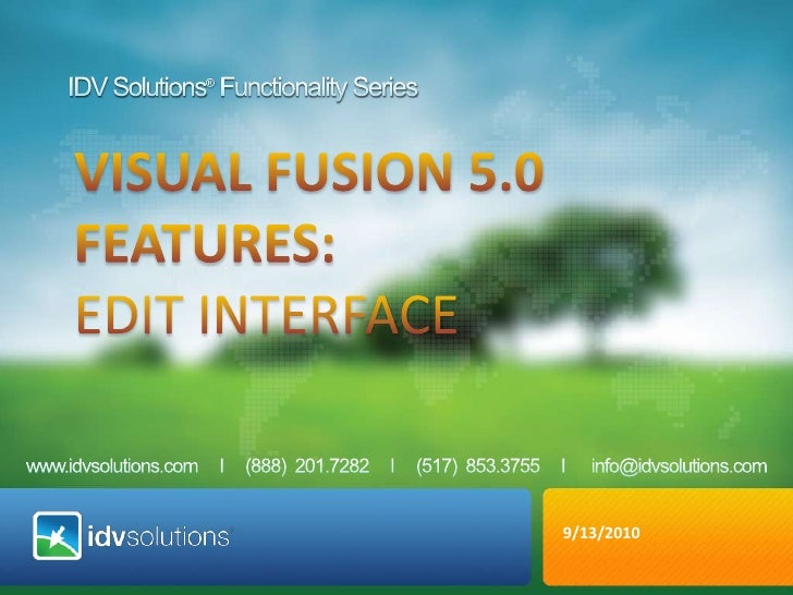 IDV Solutions® Functionality Series<br />VISUAL fusion 5.0 <br />Features: <br />Edit interface<br />