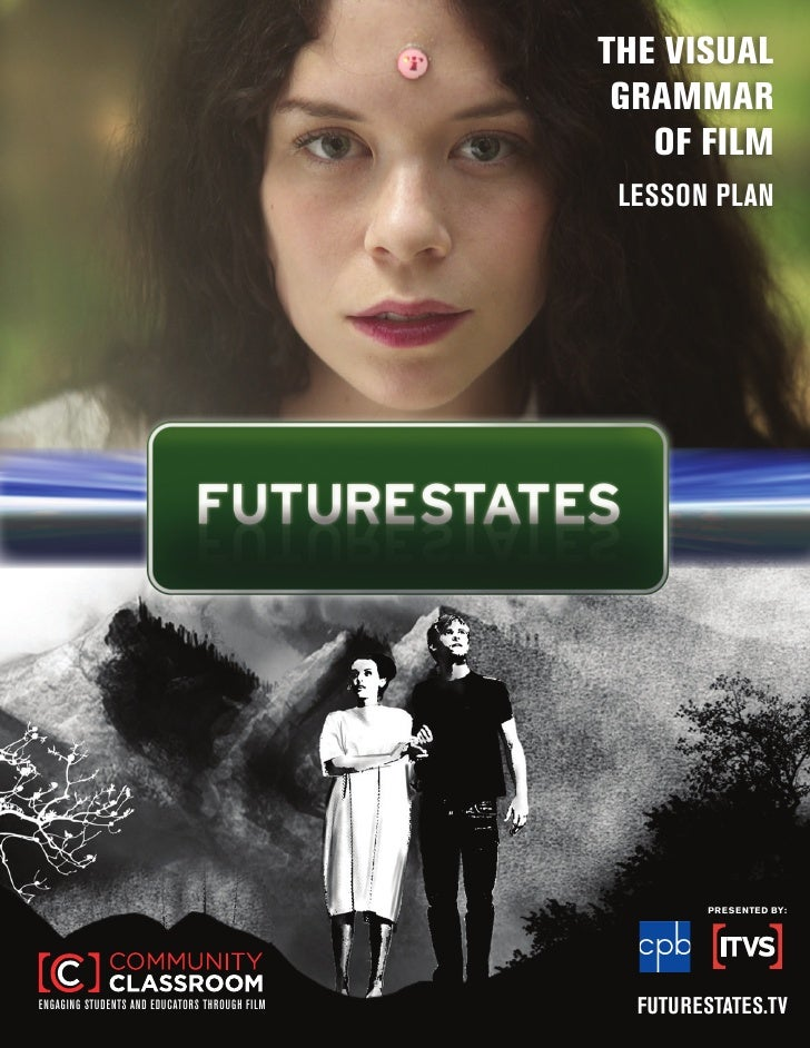 THE VISUAL                                                GRAMMAR                                                  OF FILM...