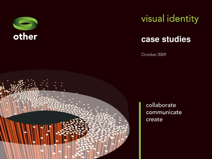 visual identity           case studies March 2009       October 2009  ©Other Creative Ltd