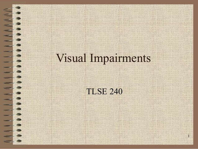 1Visual ImpairmentsTLSE 240