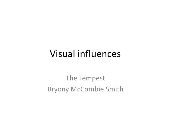 Visual influences     The TempestBryony McCombie Smith