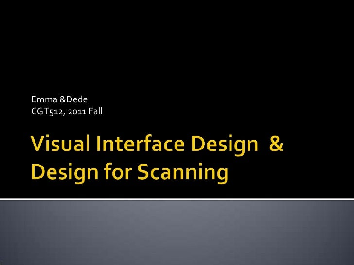 Visual interface design and design for scan