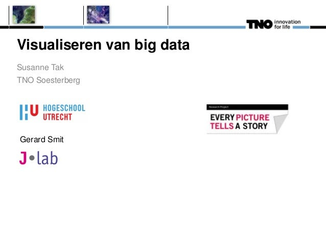 Visualiseren van big data - Susanne Tak TNO