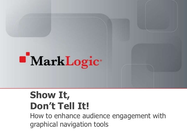 Show It, Don't Tell It!How to enhance audience engagement with graphical navigation tools<br />