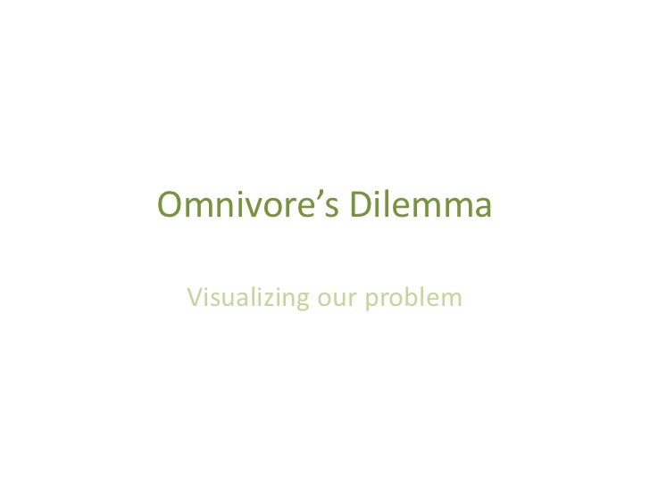 Omnivore's Dilemma<br />Visualizing our problem<br />
