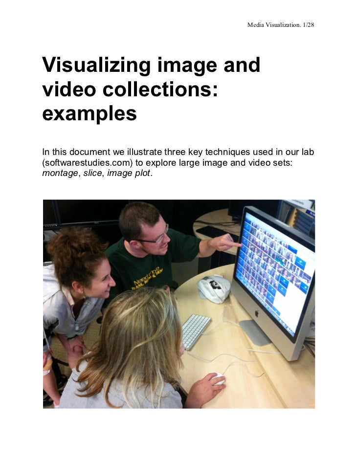 Media Visualization. 1/28	  Visualizing image andvideo collections:examplesIn this document we illustrate three key techni...