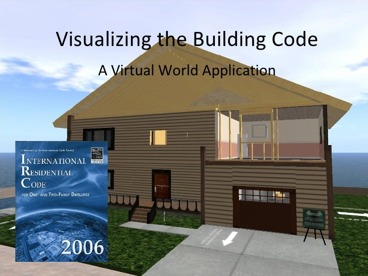A Virtual World Application Visualizing the Building Code