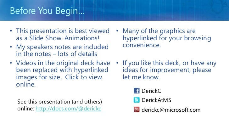 Before You Begin…<br />This presentation is best viewed as a Slide Show. Animations!<br />My speakers notes are included i...