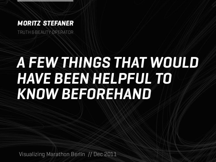 MORITZ STEFANERTRUTH&BEAUTY OPERATORA FEW THINGS THAT WOULDHAVE BEEN HELPFUL TOKNOW BEFOREHANDVisualizing Marathon Berlin ...