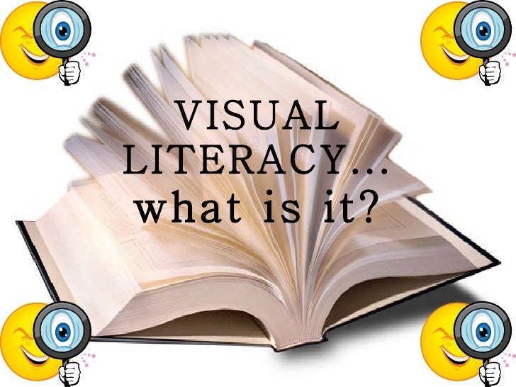 VISUAL LITERACY... what is it?