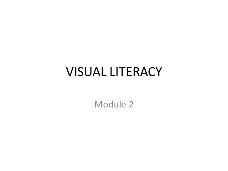 VISUAL LITERACY    Module 2