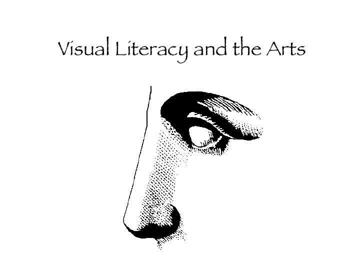 Visual Literacy and the Arts
