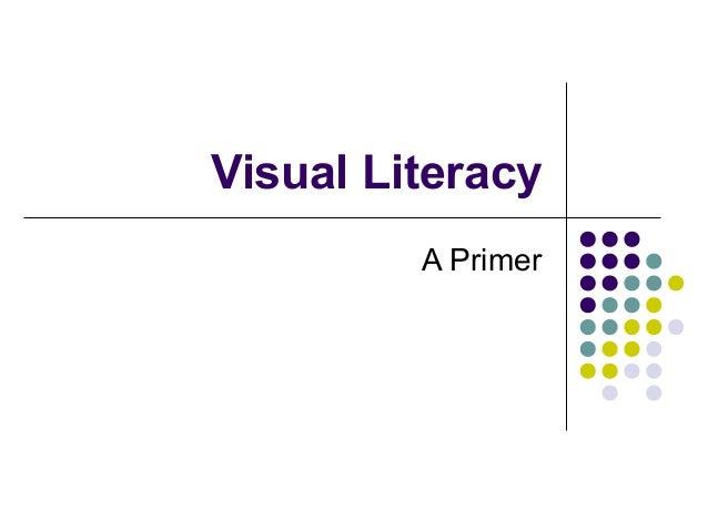 Visual Literacy A Primer
