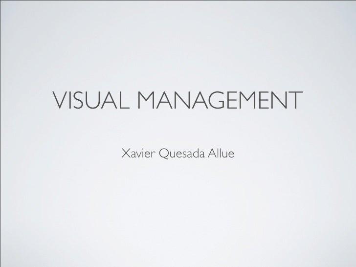 Agiles 2009 - Visual Management - Xavier Quesada Allue