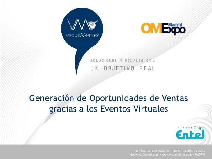 Generación de Oportunidades de Ventas    gracias a los Eventos Virtuales                            Av Llano de Castellano...