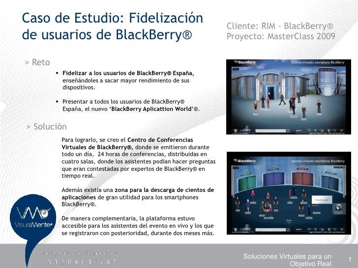 Caso de Estudio: Fidelización                                           Cliente: RIM - BlackBerry® de usuarios de BlackBer...