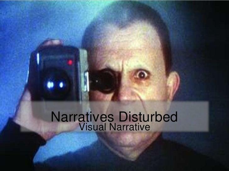 Narratives Disturbed<br />Visual Narrative<br />
