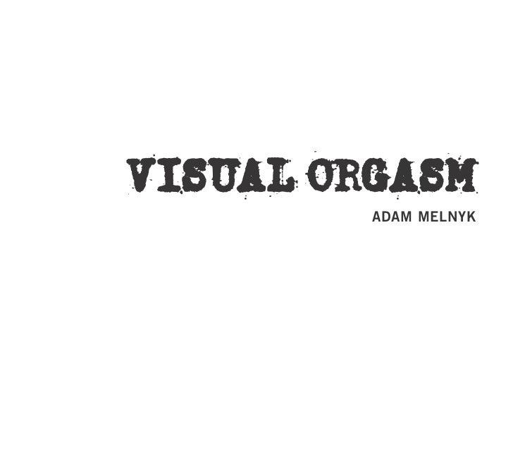 Visual Orgasm         AdAm melnyk