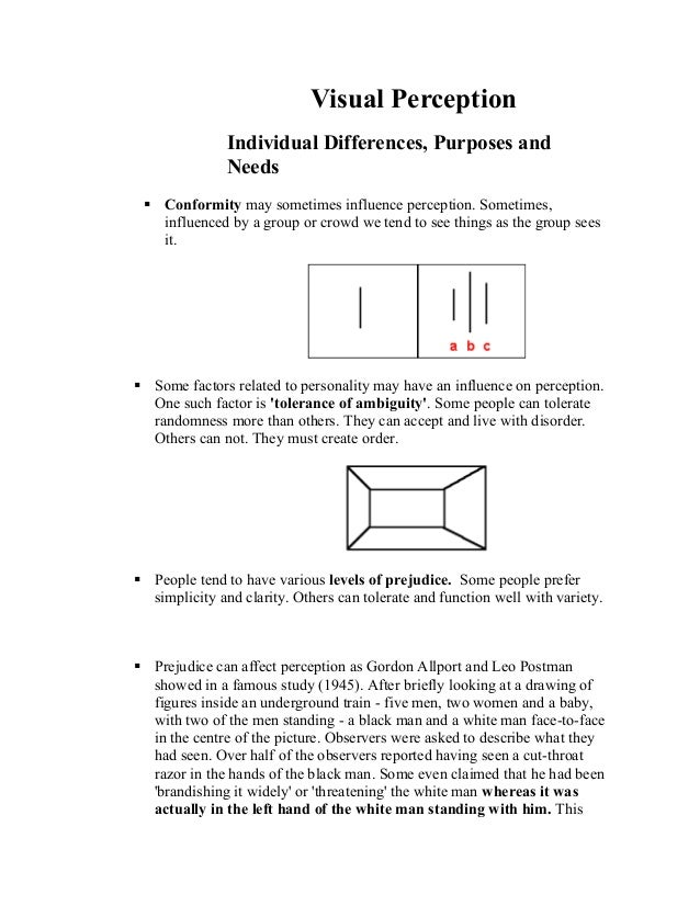 Visual Perception Individual Differences, Purposes and Needs  Conformity may sometimes influence perception. Sometimes, i...