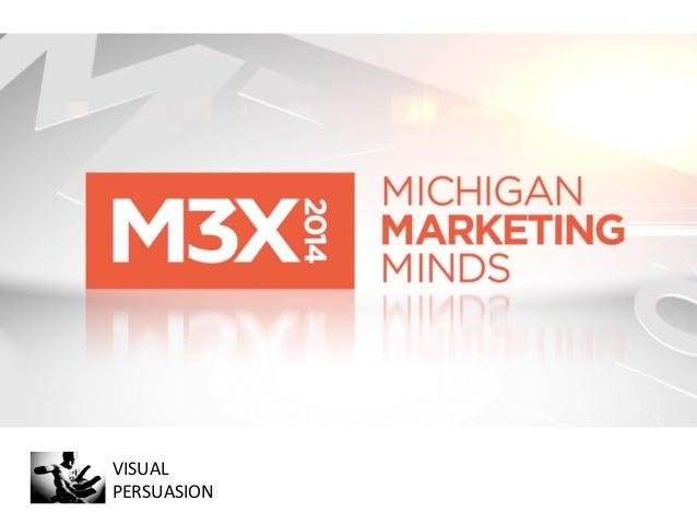 Visual Persuasion - M3X at Ann Arbor SPARK - 4/9/2014