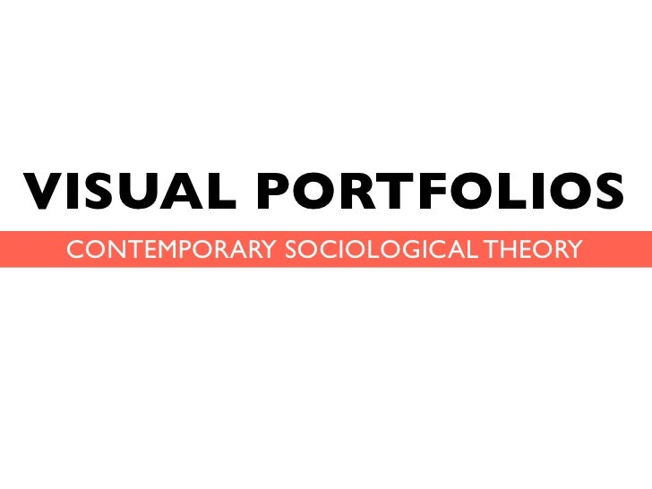 VISUAL PORTFOLIOS CONTEMPORARY SOCIOLOGICAL THEORY