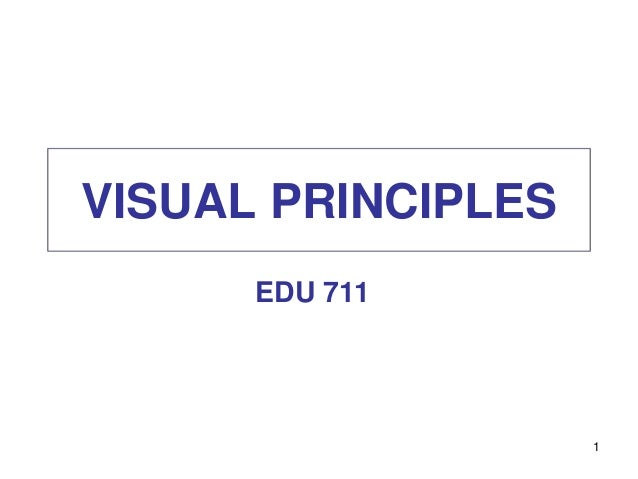 VISUAL PRINCIPLES EDU 711 1