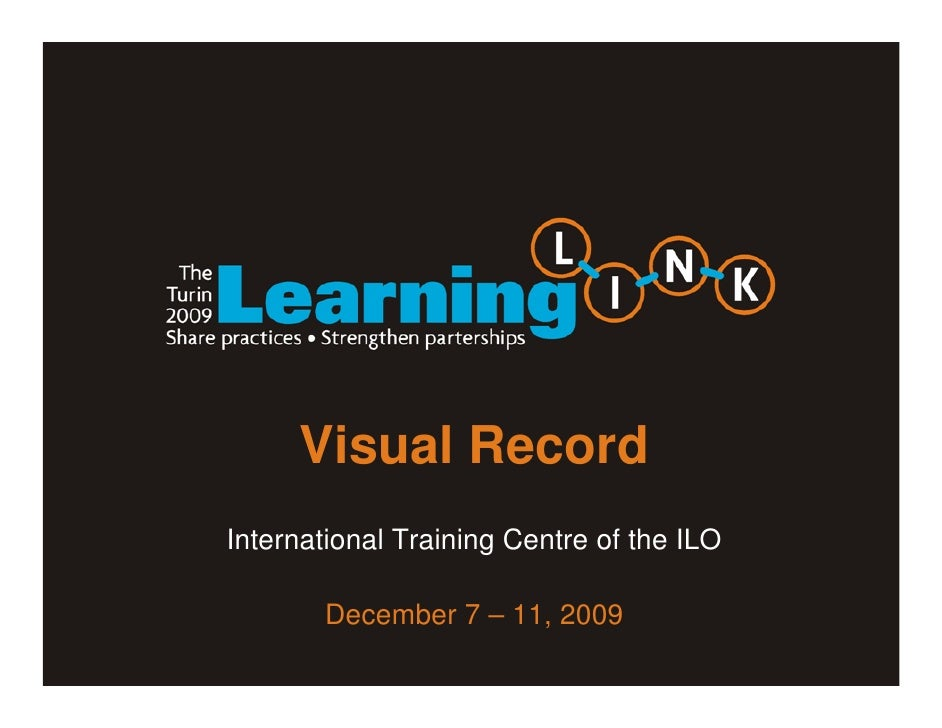 Visual Record International Training Centre of the ILO         December 7 – 11, 2009
