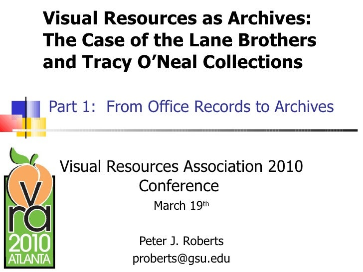 Visual Resources as Archives:  The Case of the Lane Brothers and Tracy O'Neal Collections   Part 1:  From Office Records t...