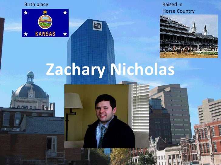 Birth place            Raised in                       Horse Country         Zachary Nicholas