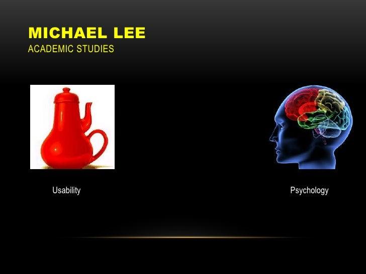MICHAEL LEEACADEMIC STUDIES    Usability      Psychology
