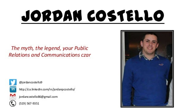 JORDAN COSTELLO The myth, the legend, your Public Relations and Communications czar http://ca.linkedin.com/in/jordanpcoste...