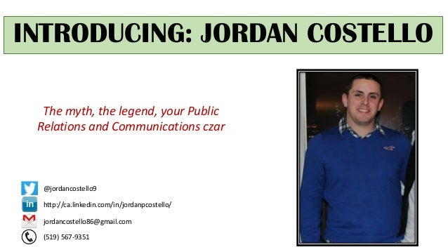 INTRODUCING: JORDAN COSTELLO The myth, the legend, your Public Relations and Communications czar http://ca.linkedin.com/in...
