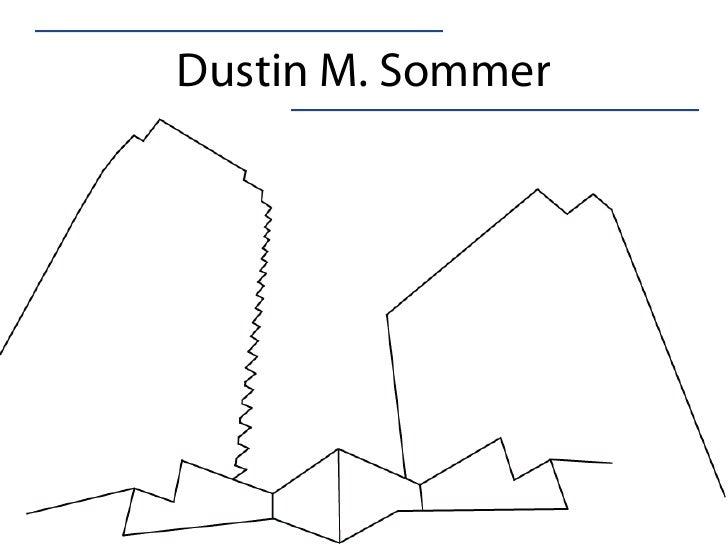 Dustin M. Sommer