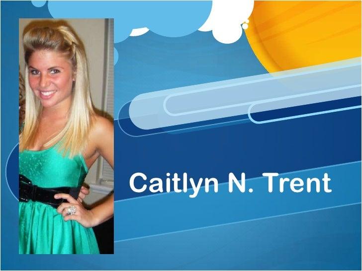 Visual Resume-Caitlyn N. Trent
