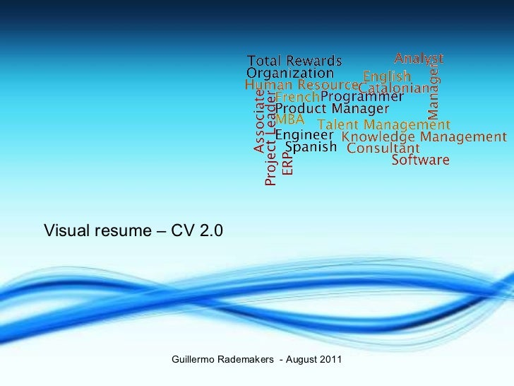 Visual resume – CV 2.0 Guillermo Rademakers  - August 2011