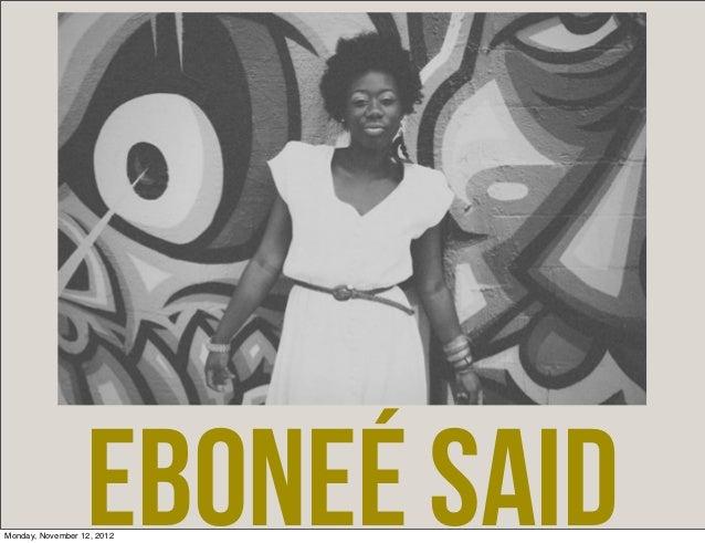 Eboneé SaidMonday, November 12, 2012